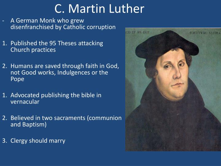 C. Martin Luther