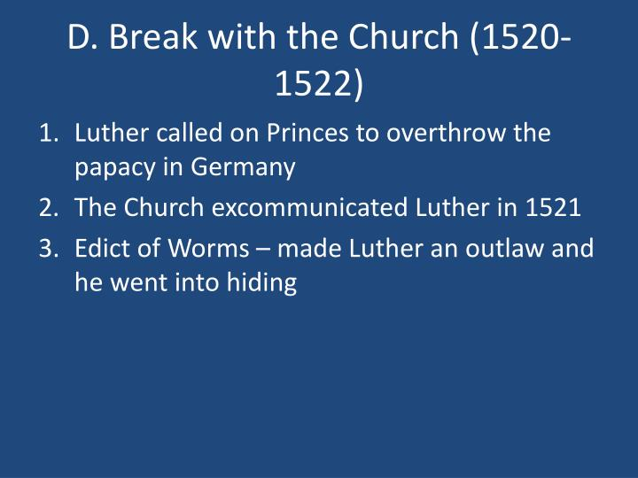 D. Break with the Church (1520-1522)