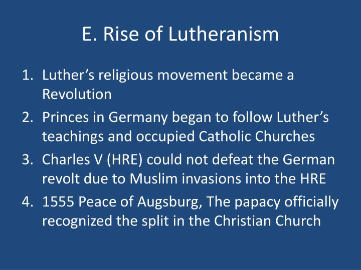 E. Rise of Lutheranism