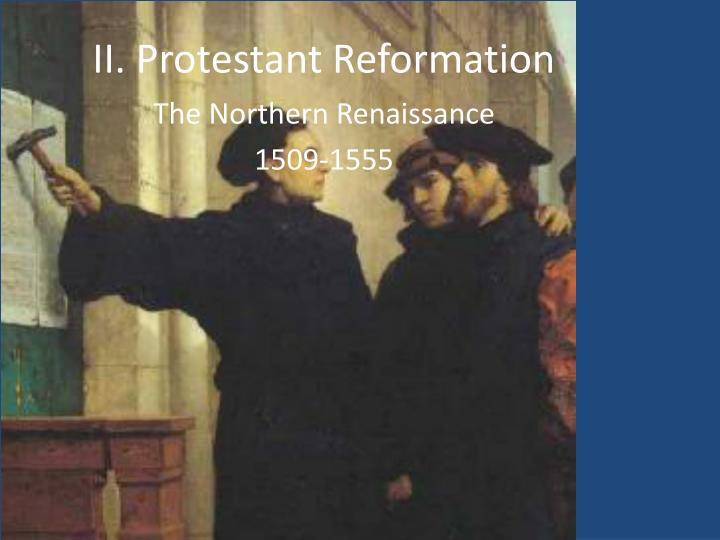 II. Protestant Reformation