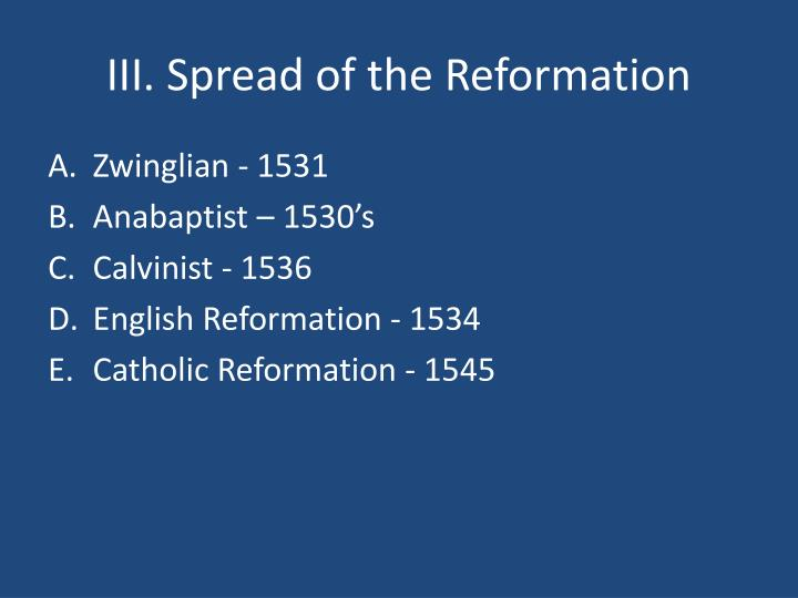 III. Spread of the Reformation
