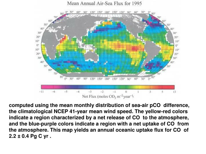 computed using the mean monthly distribution of sea-air pCO  difference,
