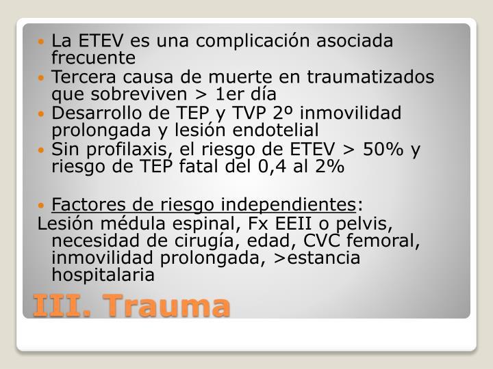 La ETEV es una complicación asociada frecuente