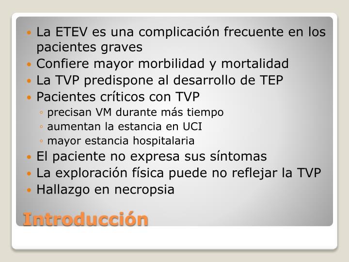 La ETEV es una complicación frecuente en los pacientes graves