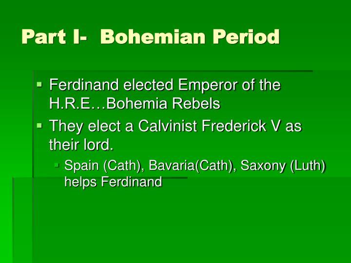 Part I-  Bohemian Period