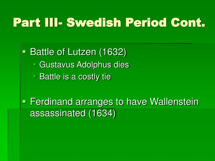 Part III- Swedish Period Cont.