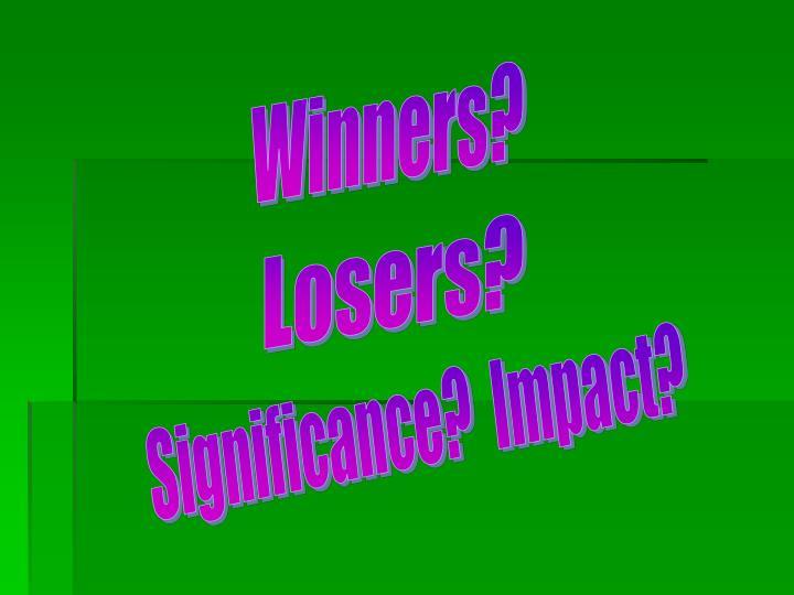 Winners?