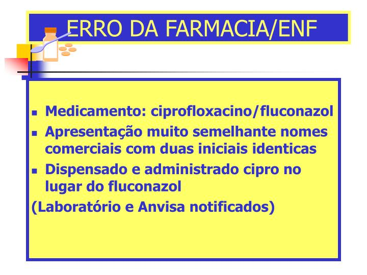 ERRO DA FARMACIA/ENF