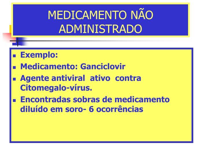 MEDICAMENTO NÃO ADMINISTRADO
