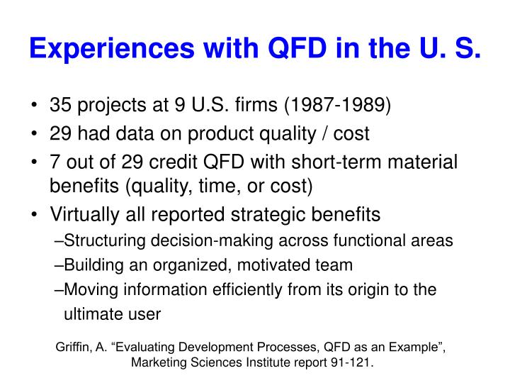 Experiences with QFD in the U. S.