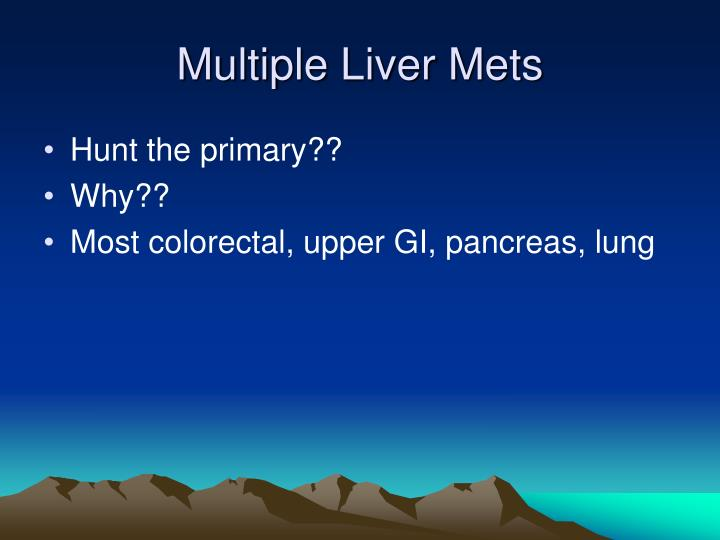 Multiple Liver Mets