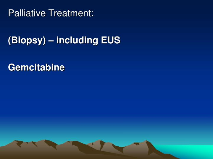 Palliative Treatment: