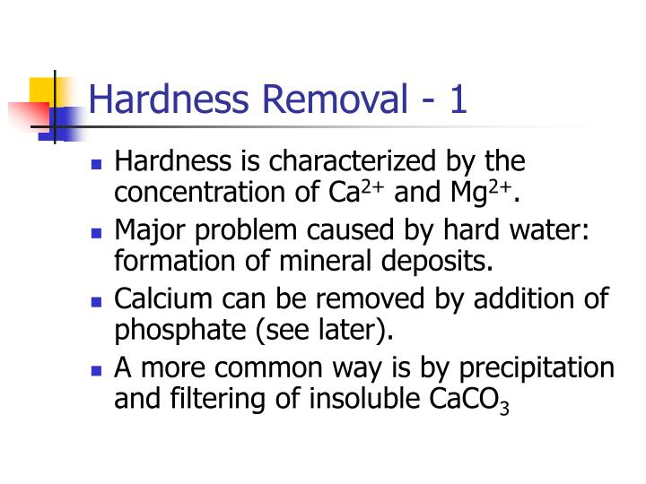 Hardness Removal - 1