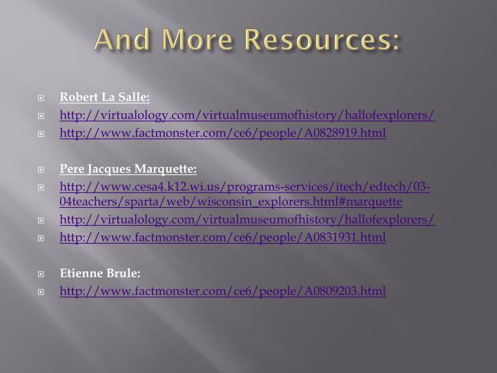 And More Resources: