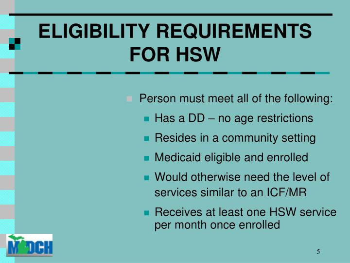 ELIGIBILITY REQUIREMENTS FOR HSW