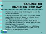 planning for transition from cwp