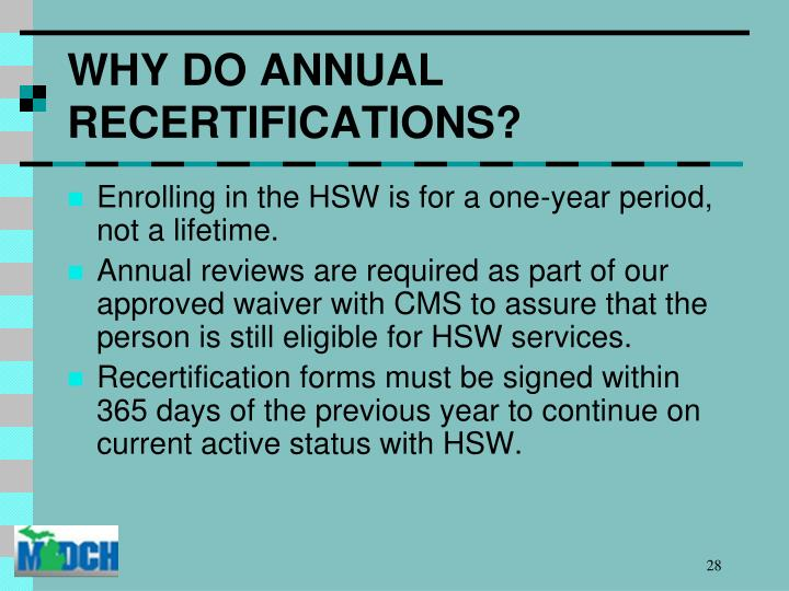 WHY DO ANNUAL RECERTIFICATIONS?