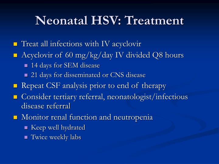 Neonatal HSV: Treatment