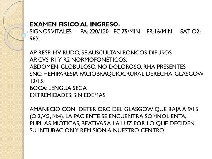 EXAMEN FISICO AL INGRESO: