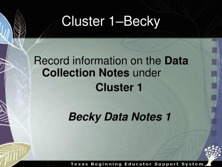 Cluster 1–Becky