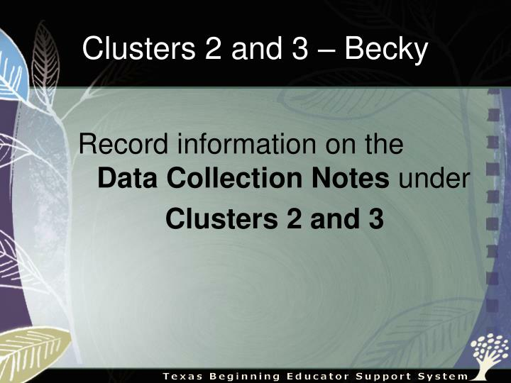 Clusters 2 and 3 – Becky