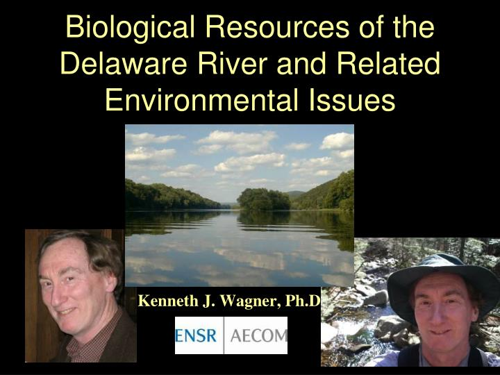 Biological resources of the delaware river and related environmental issues