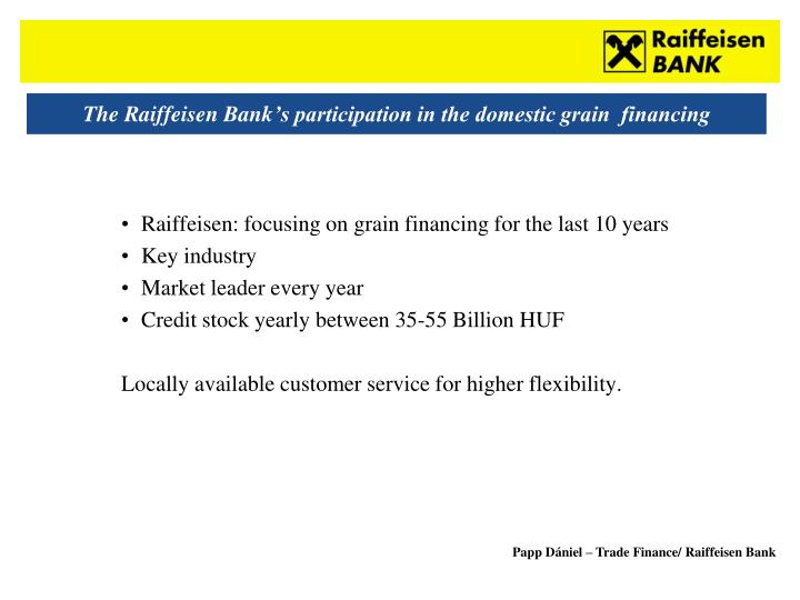 The raiffeisen bank s participation in the domestic grain financing