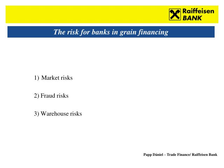 The risk for banks in grain financing