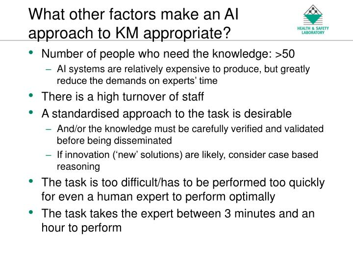 What other factors make an AI approach to KM appropriate?