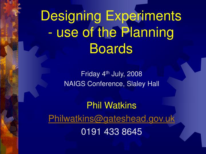 Designing experiments use of the planning boards