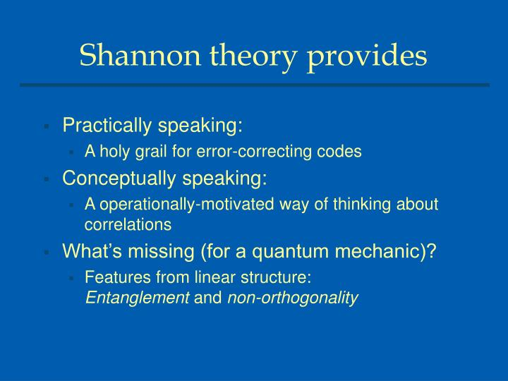 Shannon theory provides