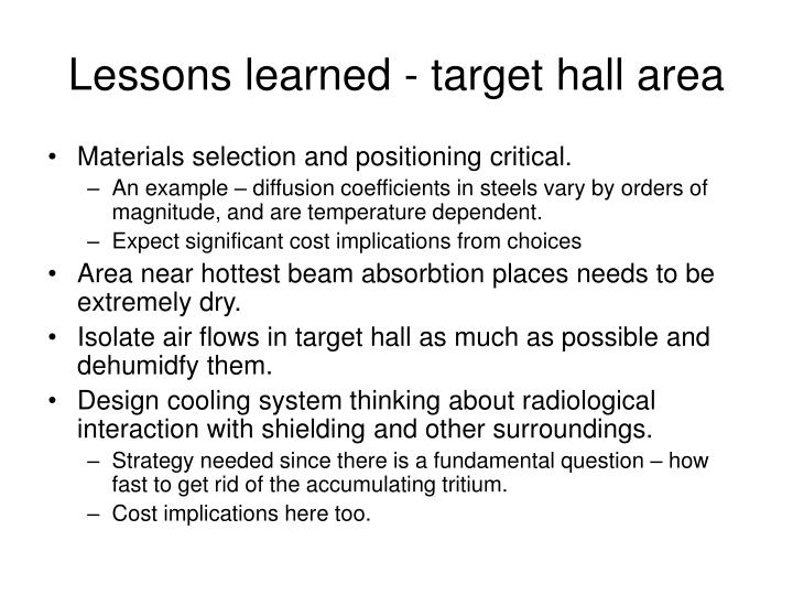 Lessons learned - target hall area