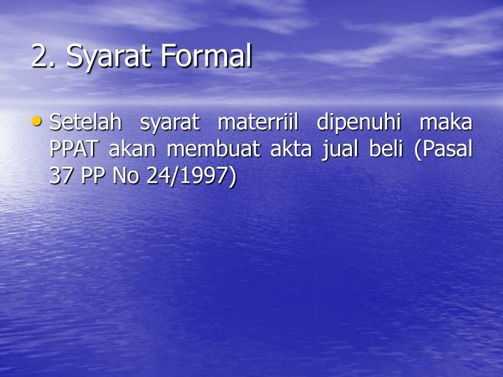 2. Syarat Formal