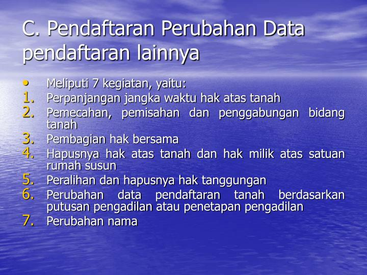 C. Pendaftaran Perubahan Data pendaftaran lainnya
