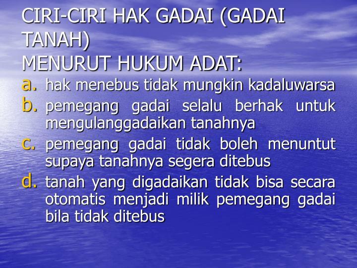 CIRI-CIRI HAK GADAI (GADAI TANAH)