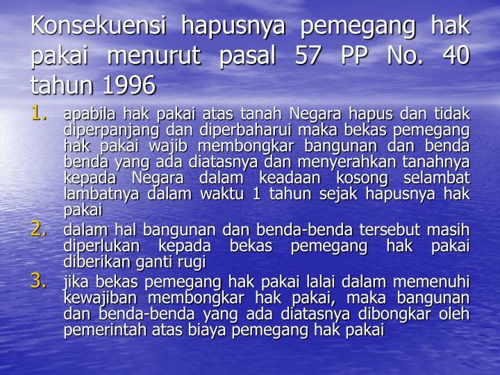 Konsekuensi hapusnya pemegang hak pakai menurut pasal 57 PP No. 40 tahun 1996