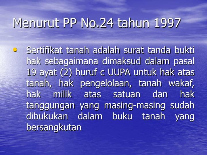 Menurut PP No.24 tahun 1997