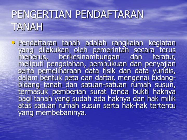 PENGERTIAN PENDAFTARAN TANAH