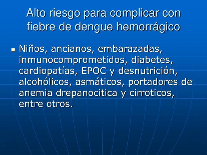 Alto riesgo para complicar con fiebre de dengue hemorrágico