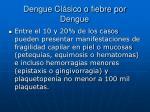 dengue cl sico o fiebre por dengue