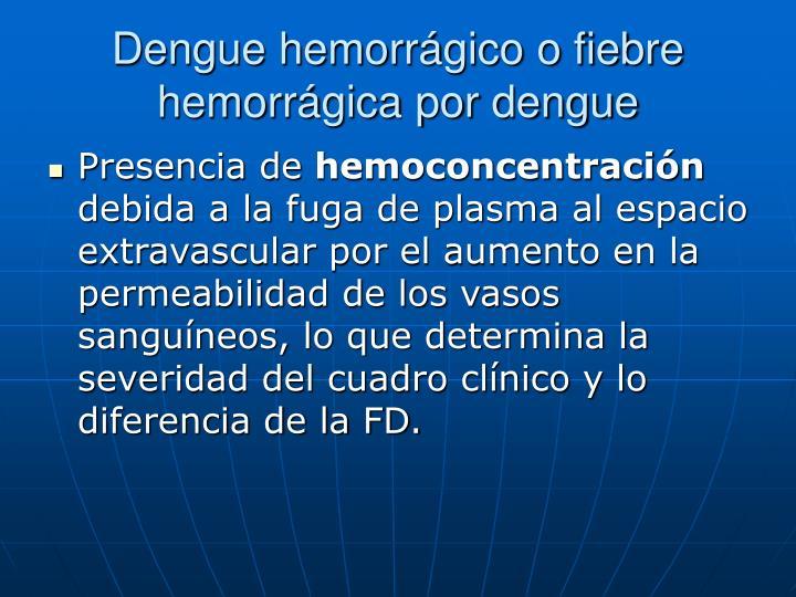 Dengue hemorrágico o fiebre hemorrágica por dengue