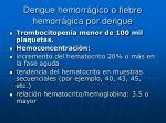 dengue hemorr gico o fiebre hemorr gica por dengue1