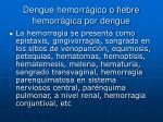 dengue hemorr gico o fiebre hemorr gica por dengue2