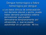 dengue hemorr gico o fiebre hemorr gica por dengue3