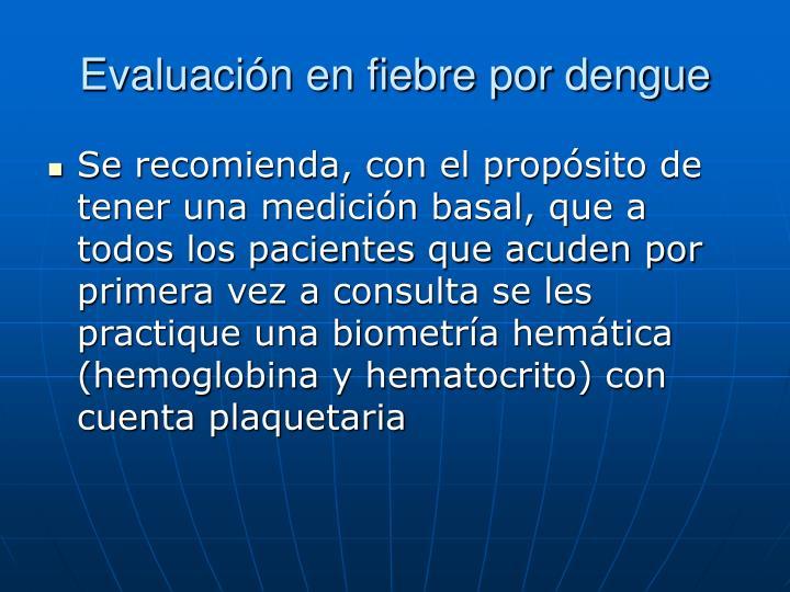 Evaluación en fiebre por dengue