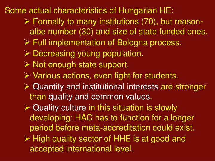 Some actual characteristics of Hungarian HE: