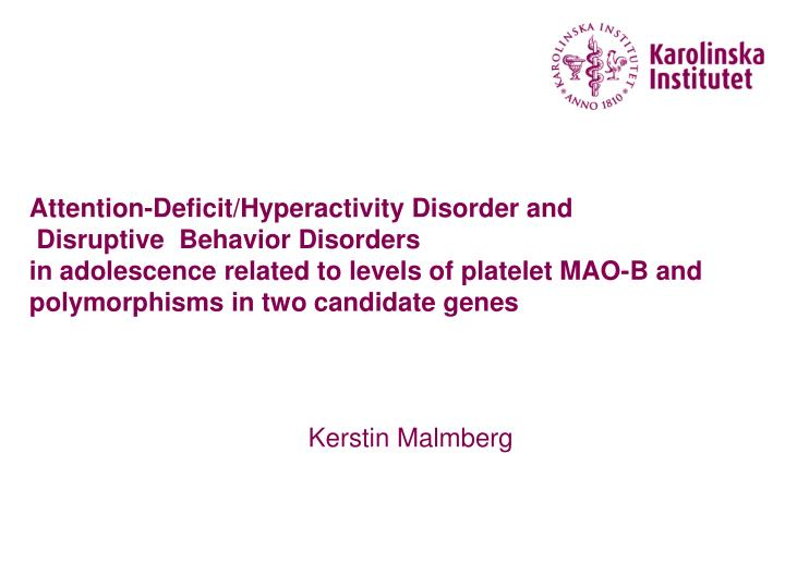 Attention-Deficit/Hyperactivity Disorder and