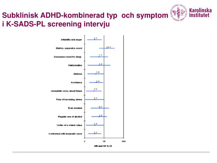 Subklinisk ADHD-kombinerad typ  och symptom