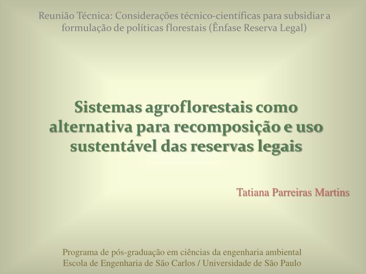 Reunião Técnica: Considerações técnico-científicas para subsidiar a formulação de políticas florestais (Ênfase Reserva Legal)
