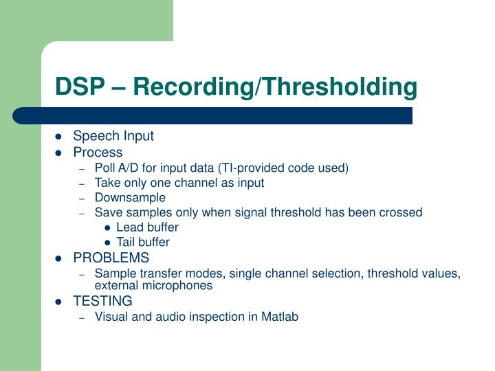 DSP – Recording/Thresholding